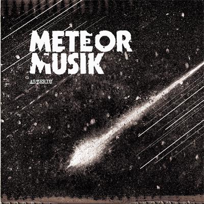 Meteor Musik - Asteriu